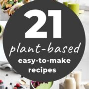 21 Delicious Plant-Based Recipes for Beginners